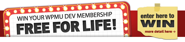 Win a free WPPMU DEV Membership - for life!