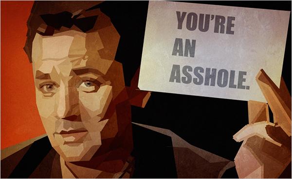 Venkman Thinks You're an Asshole