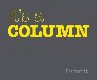 It's a column, dammit!