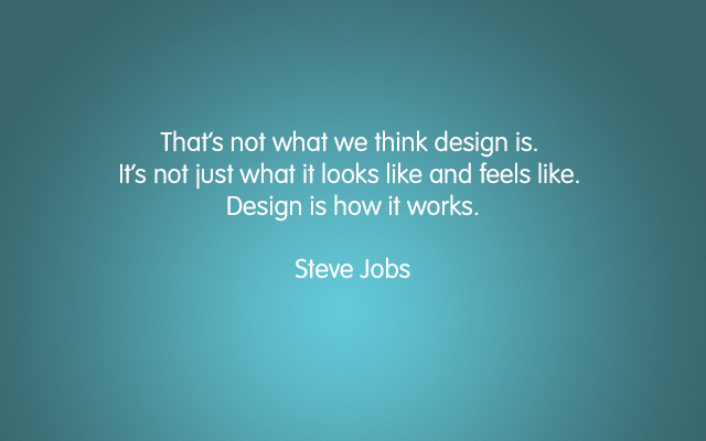 Steve Jobs Quote - Design Is How It Works