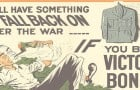 """You'll have Something to Fall Back on After the War ---- if you Buy Victory Bonds. Canada's 9th Victory Loan""; poster depicts an image of a man lying on a pile of money and lighting his pipe with a bill. A man's military uniform is hanging to the right of him, covered in spider webs."