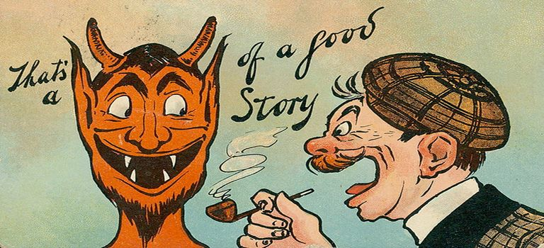 Picture of the devil and an man with a pipe who is exclaiming that's a devil of a good story
