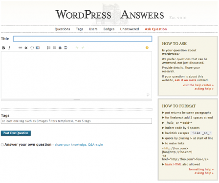 Help crowdsource a massive WordPress FAQ by asking or answering a question on the WordPress Stack Exchange.