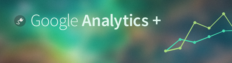 Google Analytics + combines your favourite analytics tool with your favourite open-source cms