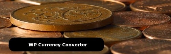 WordPress Currency Converter Plugins for Your Cosmopolitan Audience