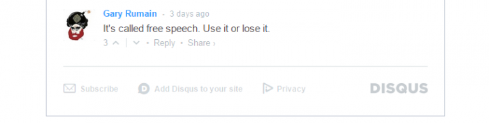 "A comment using Disqus saying ""It's called free speech. Use it or lose it."""