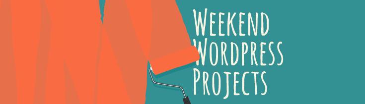 Weekend WordPress Projects