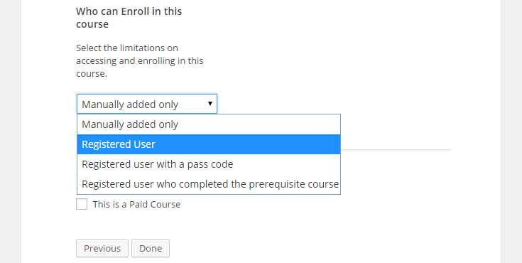 "The drop down box to choose who can enroll in the course has been clicked, revealing the options: ""Manually added [users] only,"" ""Registered User,"" ""Registered user with passcode"" and ""Registered user who completed the prerequisite course."