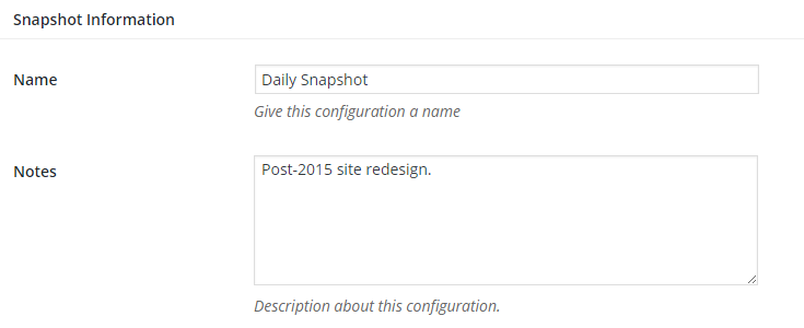 "The snapshot information section shows the name field filled out to read ""Daily Snapshot."" In the notes field it reads: ""Post-2015 site redesign."""