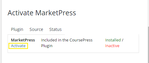 "The mouse is hovering over ""MarketPress"" in the plugins list on the settings page for CoursePress Pro. The ""Activate"" link is displayed and its also highlighted."