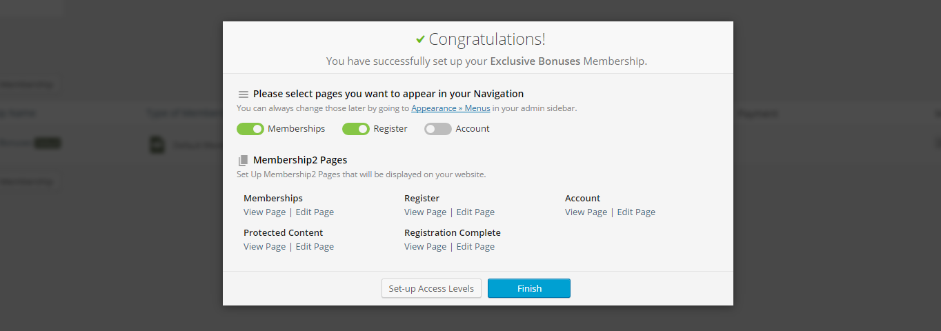 A membership has been successfully set up. The inline pop-up now asks which pages you'd like to add to your navigation: Memberships, register and account are your choices. You are also shown that the following default pages have been added to your site: Memberships, register, account, protected content and registration complete.