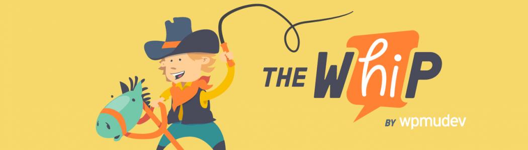 The WhiP by WPMU DEV