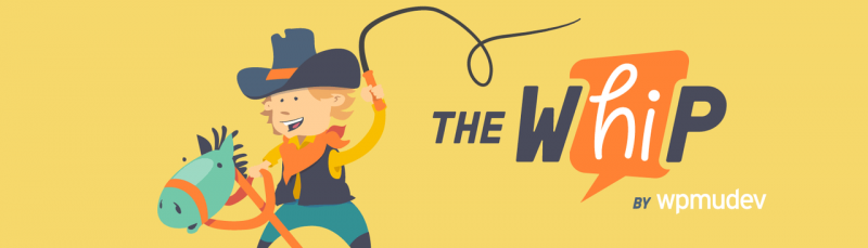 The WhiP by WPMU DEV