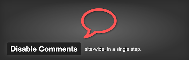 Disable Comments - A plugin for disabling comments site-wide in WordPress.
