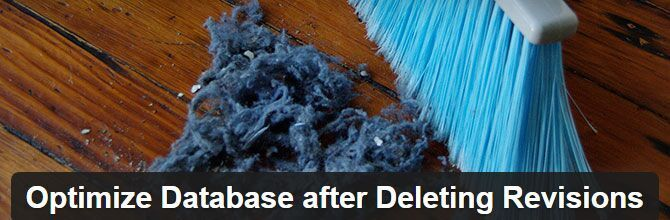 Optimize Database after Deleting Revisions - WordPress database optimization plugin.