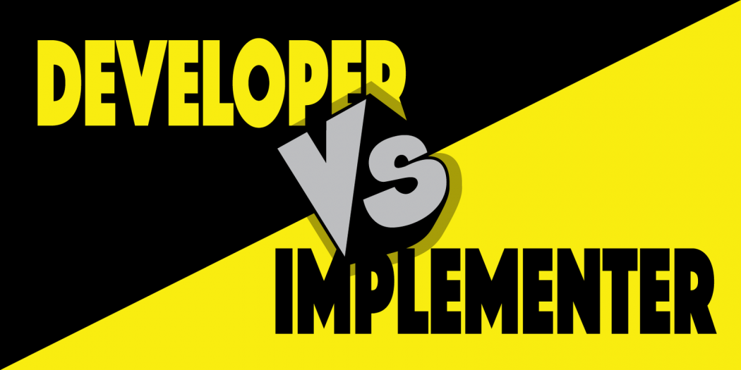Developer vs Implementer