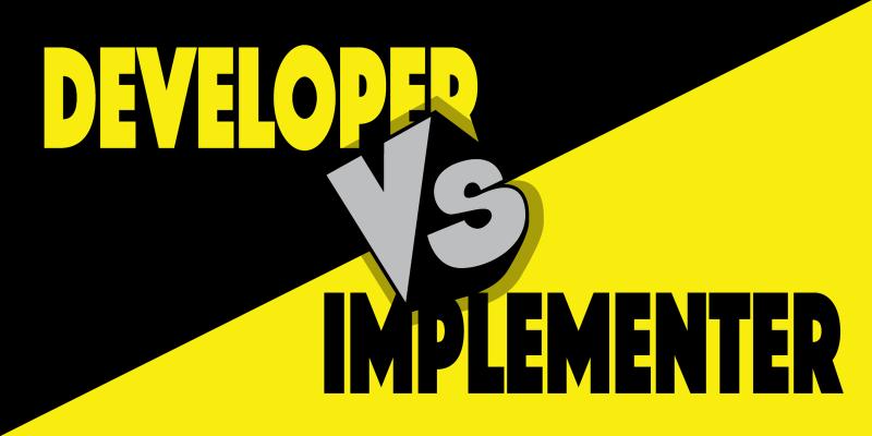 Developer vs Implementer