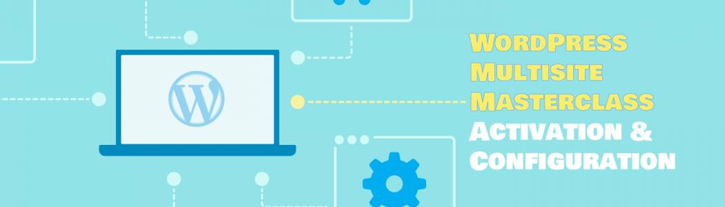 WordPress Multisite Masterclass