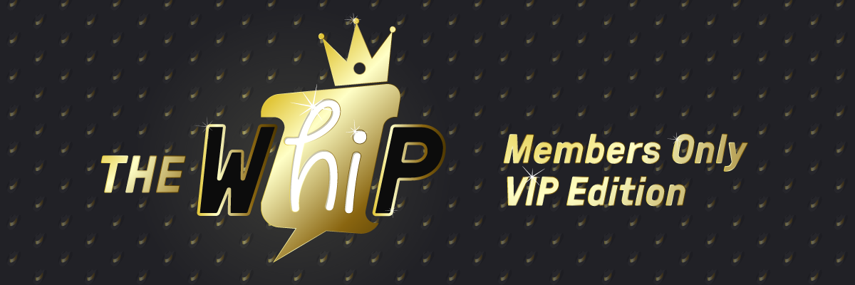 The WhiP has gone VIP and is now available only to members on Wednesdays and Fridays.