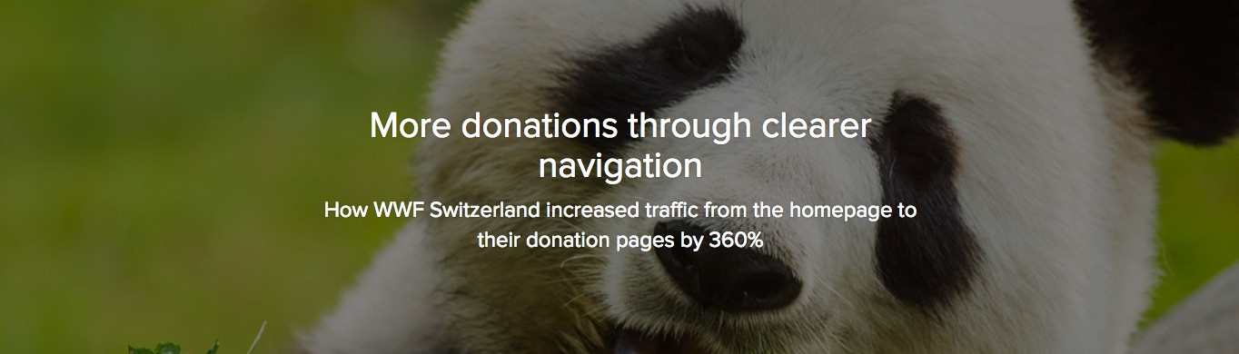 WWF Switzerland used A/B to increase their donations by 360%.