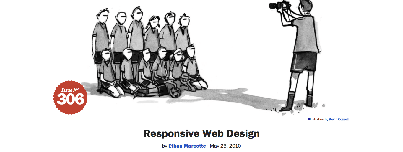 Ethan Marcotte's groundbreaking article for A List Apart introduced the world to responsive design.