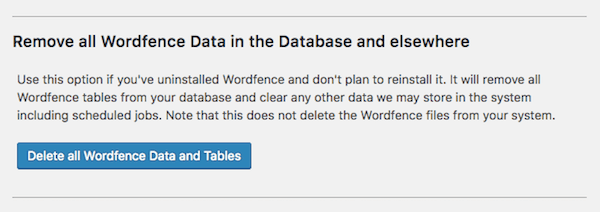 Remove all Wordfence data in the database and elsewhere