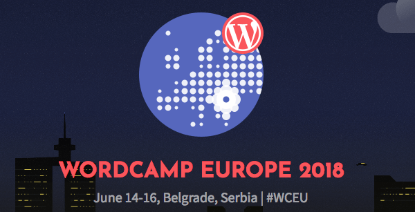 WordCamp Europe 2018 is in Belgrade, Serbia