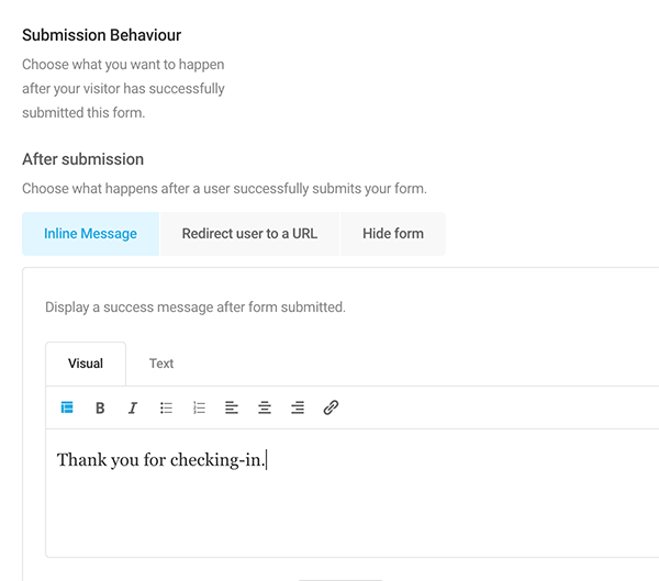 Where you add a personalized message a user will receive once submitting form.
