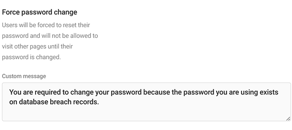 Where you enter a custom message for force password change.