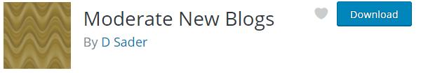 Moderate New Blogs WordPress plugin.