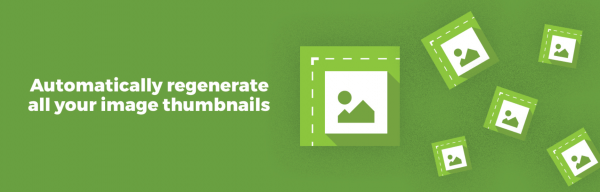 Regenerate Thumbnails - A WordPress plugin that automatically regenerate all your image thumbnails.