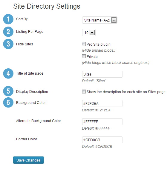 1. Select your preferred sort option. 2. Select the number of sites you want to display per page. 3. Select whether to hide unpaid sites if you are using the Pro Sites Plugin, and if you want to hide sites that have been set to Private. 4. Select the Title you want for your Directory page. 5. Chose to toggle on or off site descriptions. 6. Adjust the background and border colors.