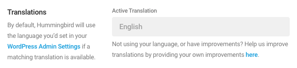 Hummingbird will automatically use the language set in your WordPress Admin Settings as the Active Translation language, provided there is a matching translation available.