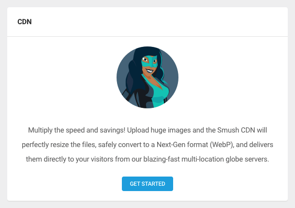 To enable the Smush CDN, select CDN in the Smush menu and click Get Started