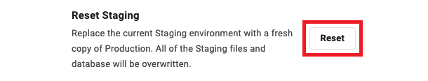 Allows the user to reset the staging environment of a site to a new copy of that site's production environment.