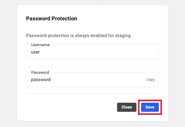 Allows the user to update the username and password required to access the staging environment of a site.