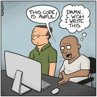 Funny image of guy complaining about awful code but wishing he wrote it